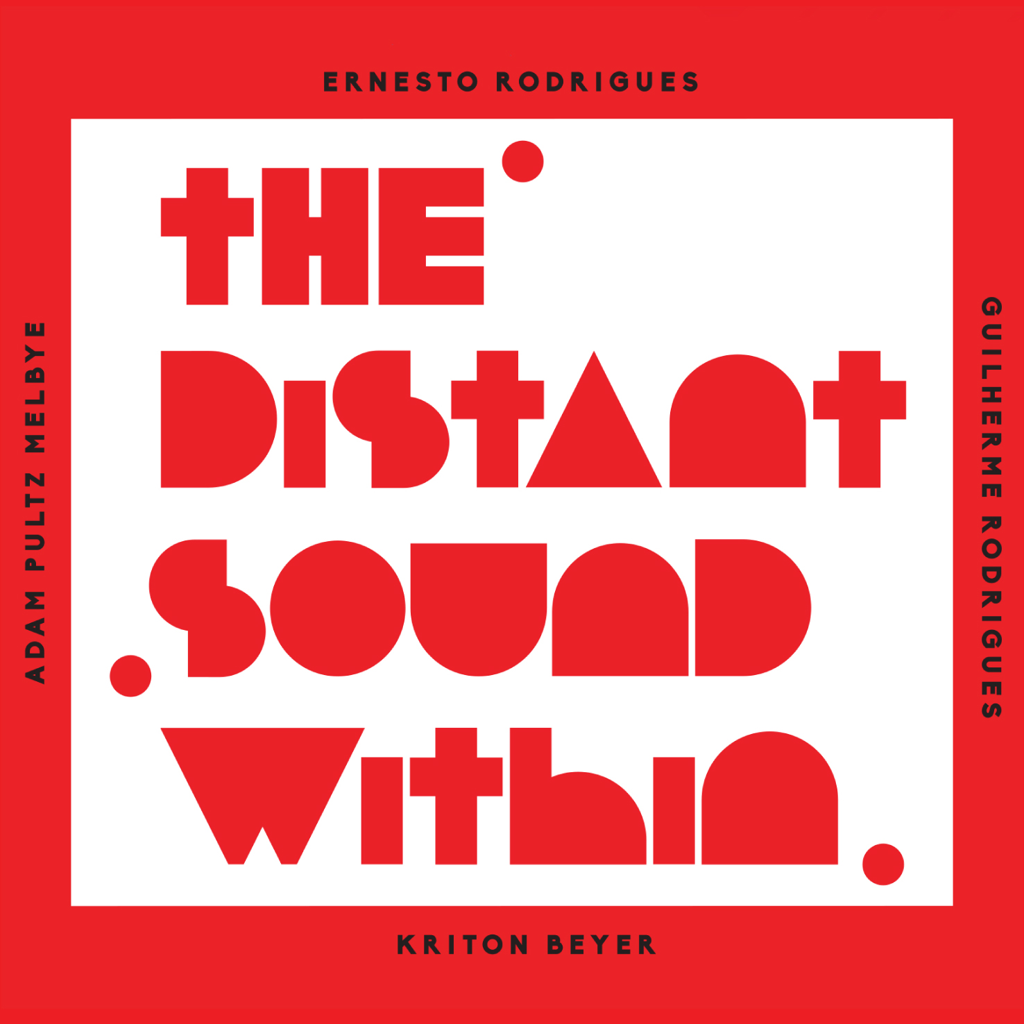 the distant sound within - Ernesto Rodrigues / Guilherme Rodrigues / Adam Pultz Melbye / Kriton Beyer